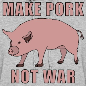 make pork, not war Hoodies - Women's Hoodie