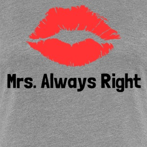 mrs always right couple Women's T-Shirts - Women's Premium T-Shirt