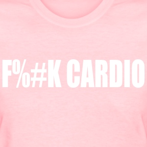 Ladies T-Shirt F**K Cardio - Women's T-Shirt