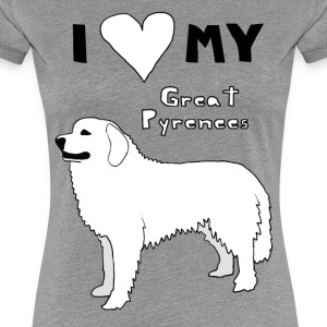 i heart my great pyrenees Women's T-Shirts - Women's Premium T-Shirt