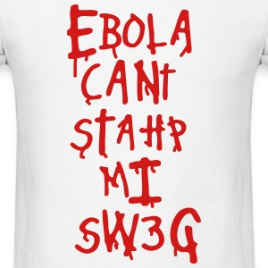 Ebola Cant Stahp Mi Sw3g - Men's T-Shirt