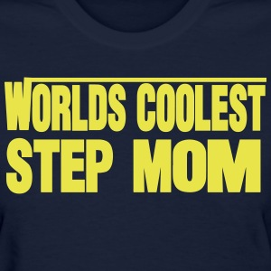 WORLDS COOLEST STEP MOM - Women's T-Shirt