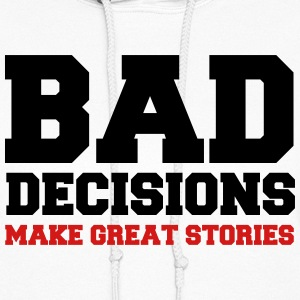 Bad Decisions  Hoodies - Women's Hoodie