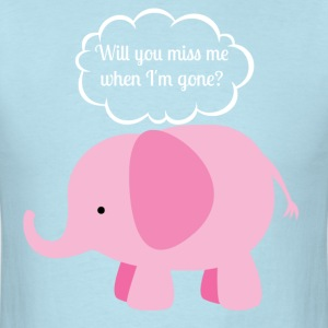 will you miss me elephant T-Shirts - Men's T-Shirt