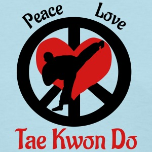 Peace Love Tae Kwon Do - Women's T-Shirt