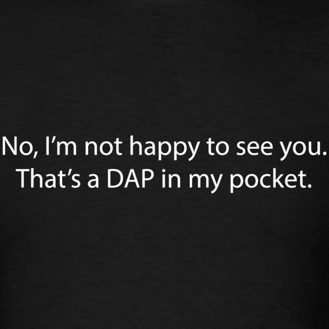 That's a DAP in my pocket