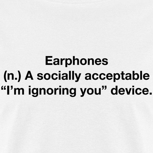 Earphones - Ignoring you