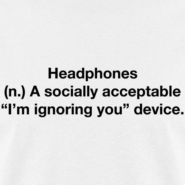 Headphones - Ignoring you