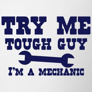 Try me tough guy I'm a MECHANIC Bottles & Mugs - Contrast Coffee Mug