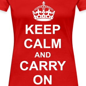 keep calm and carry on Women's T-Shirts - Women's Premium T-Shirt