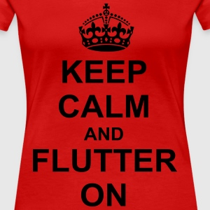 keep calm and flutter on Women's T-Shirts - Women's Premium T-Shirt