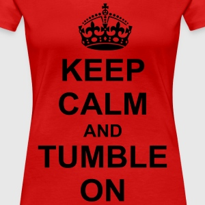 keep calm and tumble on Women's T-Shirts - Women's Premium T-Shirt