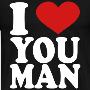 I Love you man T-Shirts - Men's Premium T-Shirt
