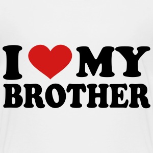 I Love my brother Baby & Toddler Shirts - Toddler Premium T-Shirt