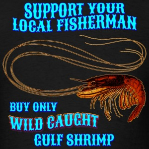 Support Your Local Fisherman - Men's T-Shirt