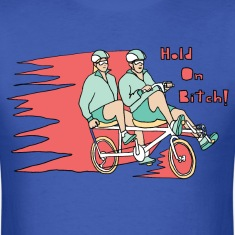 recumbent bike hold on bitch T-Shirts