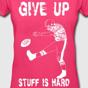 Funny Football - Give Up Women's T-Shirts - Women's V-Neck T-Shirt
