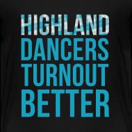 Design ~ Highland Dancers Turnout Better - Kids' Shirt