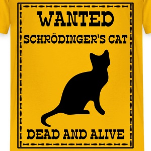 Wanted Schrödinger's Cat - Dead And Alive Kids' Shirts - Kids' Premium T-Shirt