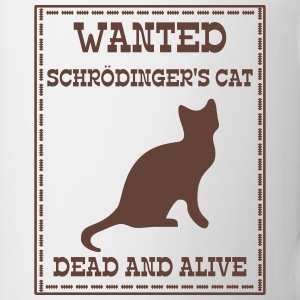 Wanted Schrödinger's Cat - Dead And Alive Bottles & Mugs - Coffee/Tea Mug