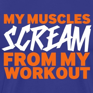 My muscles scream - Men's Premium T-Shirt