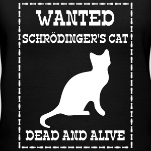 Wanted Schrödinger's Cat - Dead And Alive Women's T-Shirts - Women's V-Neck T-Shirt