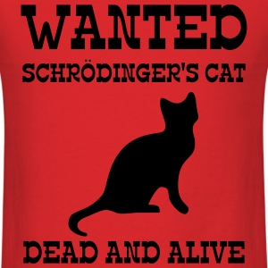 Wanted Schrödinger's Cat - Dead And Alive T-Shirts - Men's T-Shirt