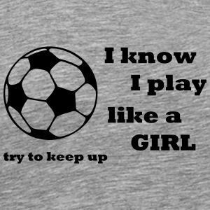 Play Like a Girl - Men's Premium T-Shirt