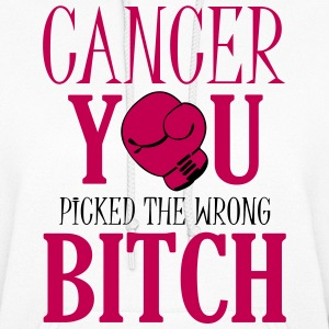 Cancer - you picked the wrong bitch Hoodies - Women's Hoodie