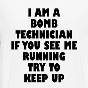 I am a Bomb Technician T-Shirts - Men's Premium T-Shirt
