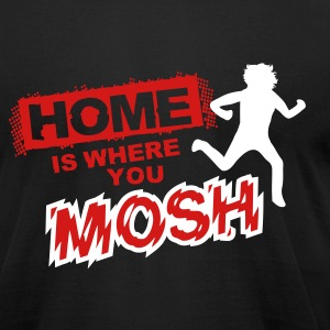 Home is where you mosh T-Shirts - Men's T-Shirt by American Apparel