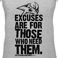 Design ~ Excuses are for those | Womens Tee