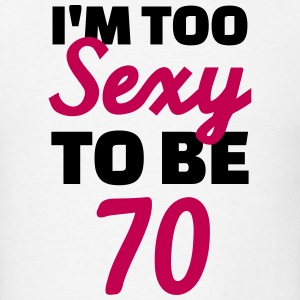 Sexy 70 Birthday T-Shirts - Men's T-Shirt