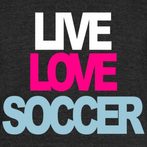 Live Love Soccer T-Shirts - Unisex Tri-Blend T-Shirt by American Apparel