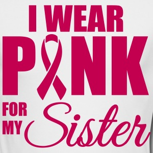 I wear pink for my sister Long Sleeve Shirts - Men's Long Sleeve T-Shirt by Next Level