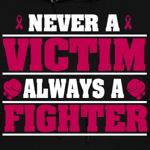 Never a victim. Always a fighter Hoodies - Women's Hoodie