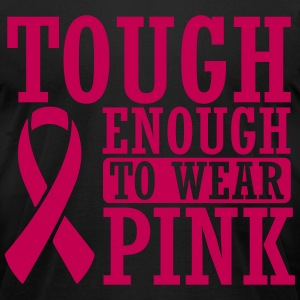 Tough enough to wear pink T-Shirts - Men's T-Shirt by American Apparel