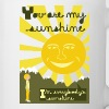 you are my sunshine Mugs & Drinkware - Coffee/Tea Mug
