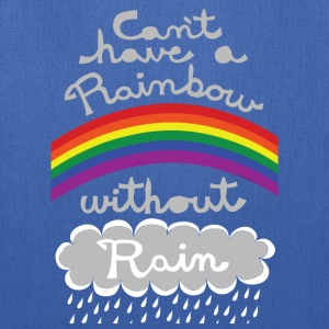 cant have a rainbow without rain Bags & backpacks - Tote Bag