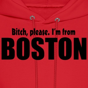 Bitch Please From Boston Pride Funny Shirt TShirts Hoodies - Men's Hoodie