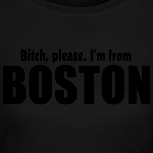 Bitch Please From Boston Pride Funny Shirt TShirts Long Sleeve Shirts - Women's Long Sleeve Jersey T-Shirt