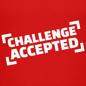 Challenge accepted Kids' Shirts - Kids' Premium T-Shirt