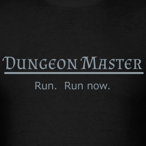 Dungeon Master: Run Now - Men's T-Shirt