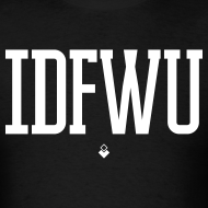Design ~ #IDFWU - Men's T-Shirt