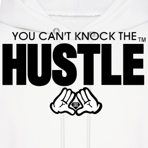 YOU CAN'T KNOCK THE HUSTLE - Men's Hoodie