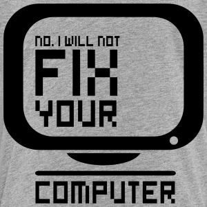 No. I will not fix your computer. Kids' Shirts - Kids' Premium T-Shirt