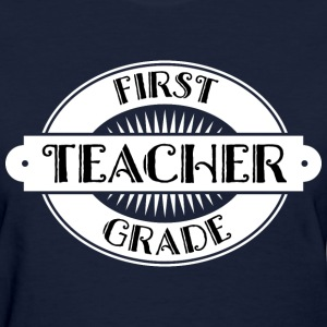 First Grade Teacher Gift Women's T-Shirts - Women's T-Shirt