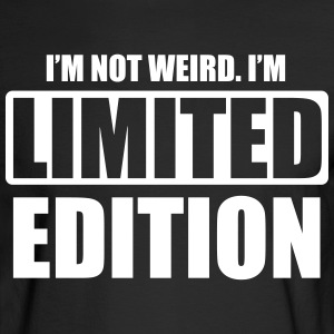 I'm not weird. I'm limited edition Long Sleeve Shirts - Men's Long Sleeve T-Shirt