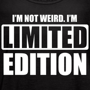 I'm not weird. I'm limited edition Tanks - Women's Flowy Tank Top by Bella