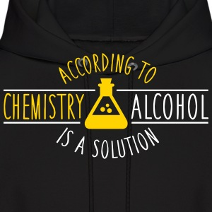 According to chemistry, alcohol IS a solution Hoodies - Men's Hoodie